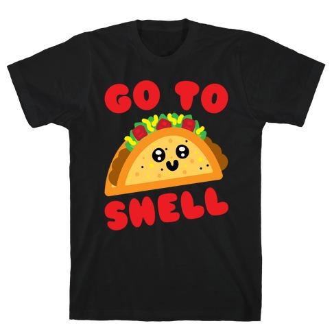 Go To Shell Taco Parody White Print T-Shirt