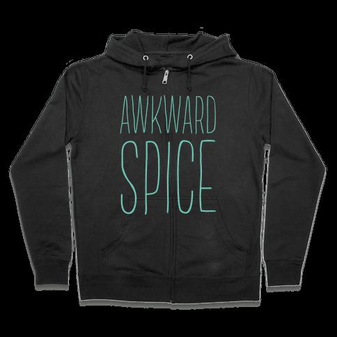 Awkward Spice Zip Hoodie