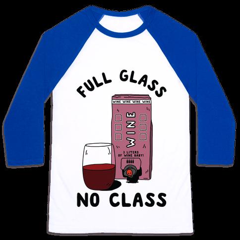 Full Glass No Class Box Wine Baseball Tee