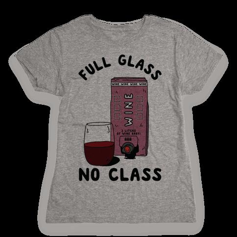 Full Glass No Class Box Wine Womens T-Shirt