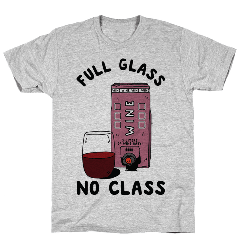 Full Glass No Class Box Wine Mens T-Shirt