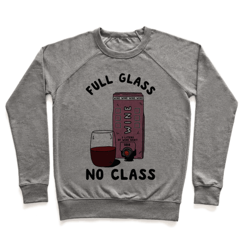 Full Glass No Class Box Wine Pullover