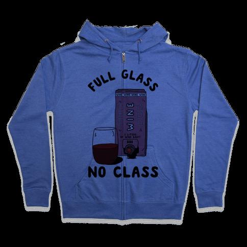 Full Glass No Class Box Wine Zip Hoodie