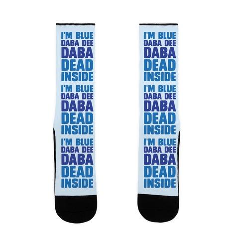 I'm Blue Daba Dee Daba Dead Inside Sock