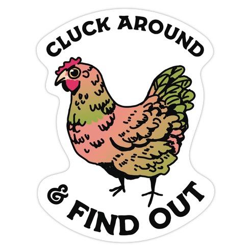 Cluck Around & Find Out Die Cut Sticker