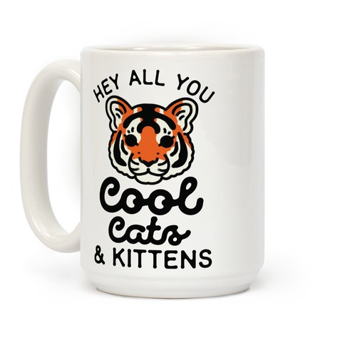 Hey All You Cool Cats and Kittens Coffee Mug