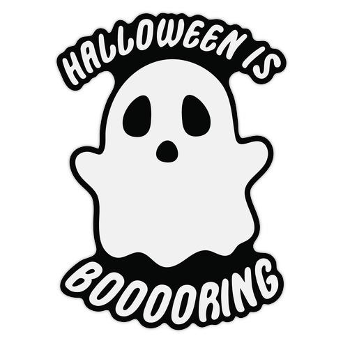 Halloween is Boo-ring Die Cut Sticker