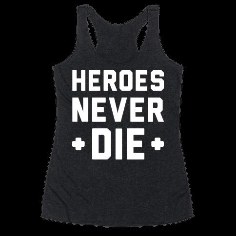 Heroes Never Die (White) Racerback Tank Top