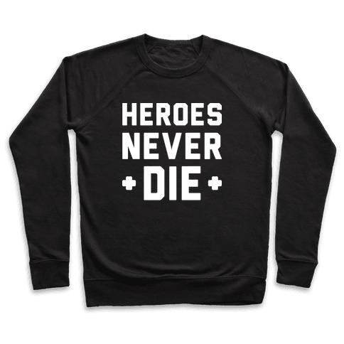 Heroes Never Die (White) Pullover