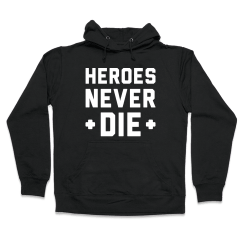 Heroes Never Die (White) Hooded Sweatshirt