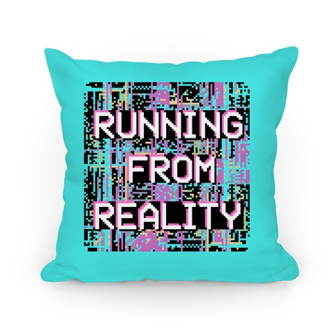 Running From Reality Glitch Pillow