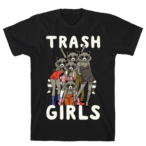 Trash Girls Raccoons T-Shirt