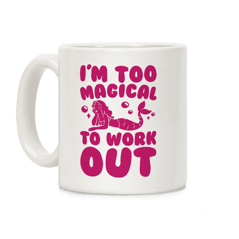 Too Magical To Work Out Mermaid Coffee Mug