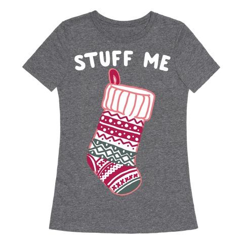 Stuff Me Stocking Womens T-Shirt
