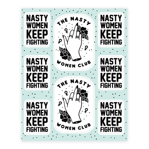 Nasty Women Keep Fighting Sticker/Decal Sheet