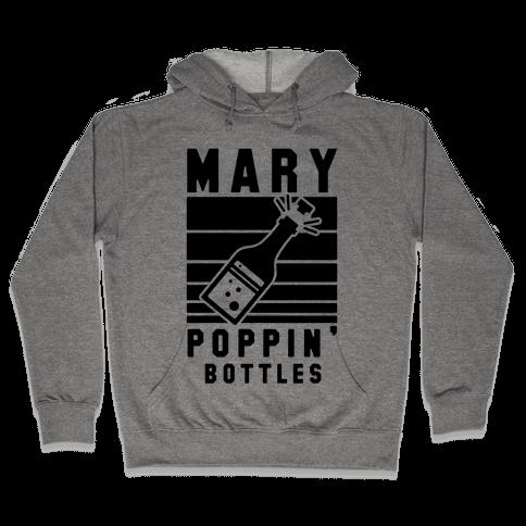 Marry Poppin' Bottles Hooded Sweatshirt