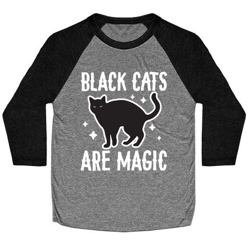 Black Cats Are Magic Baseball Tee