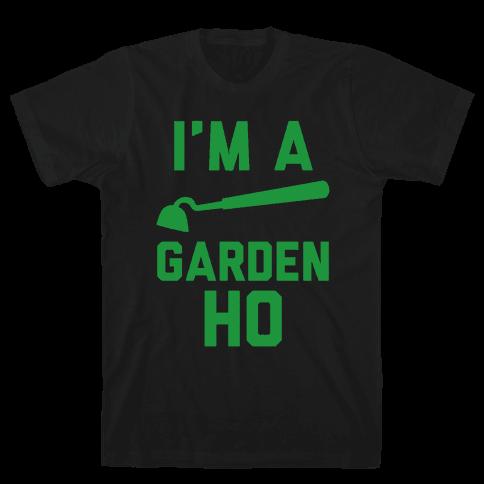 I'm a Garden Ho Mens T-Shirt