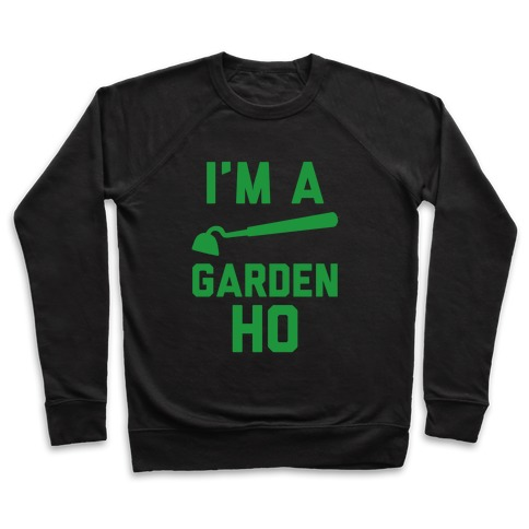 I'm a Garden Ho Pullover