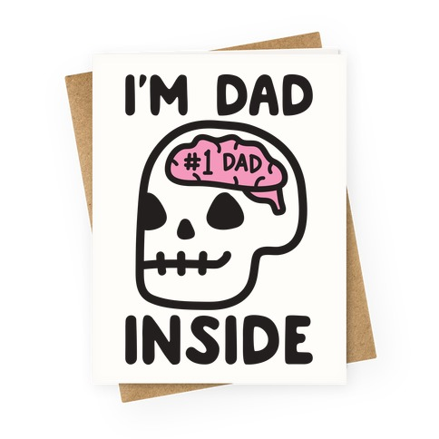 I'm Dad Inside Greeting Card