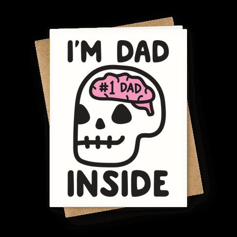 I'm Dad Inside Greeting Card