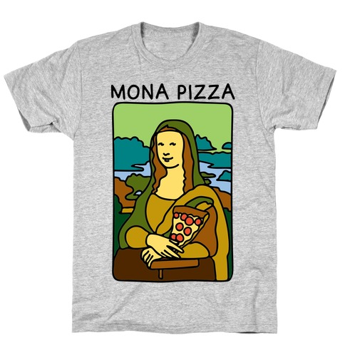 Mona Pizza Parody T-Shirt