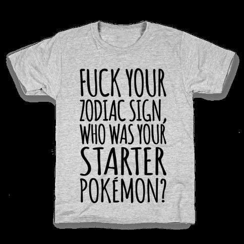 F*** Your Zodiac Sign Who Was Your Starter Pokemon Parody Kids T-Shirt