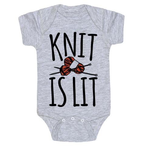 Knit Is Lit It Is Lit Knitting Parody Baby Onesy