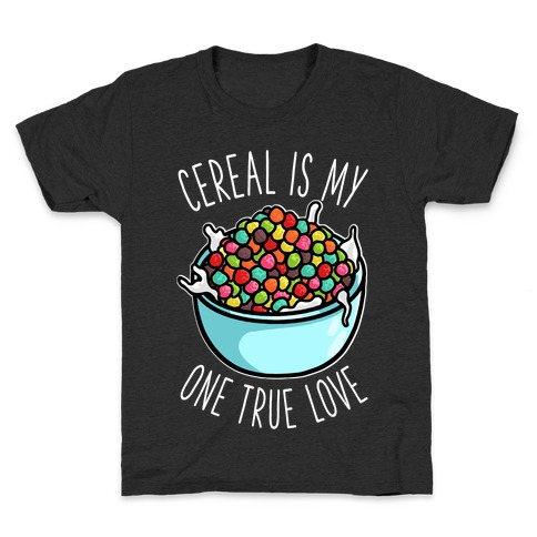 Cereal is My One True Love Kids T-Shirt