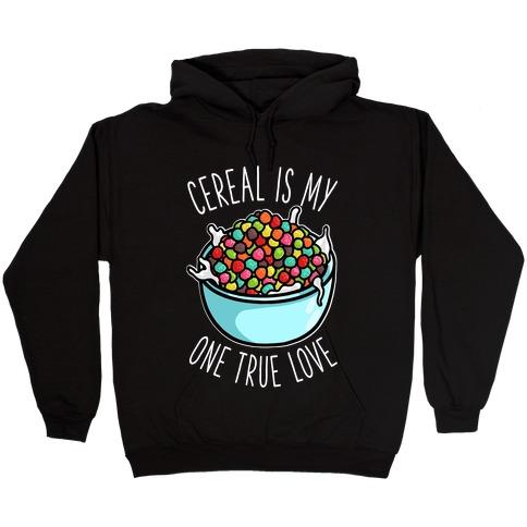 Cereal is My One True Love Hooded Sweatshirt