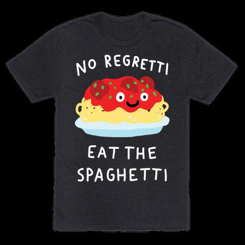 No Regretti Eat The Spaghetti