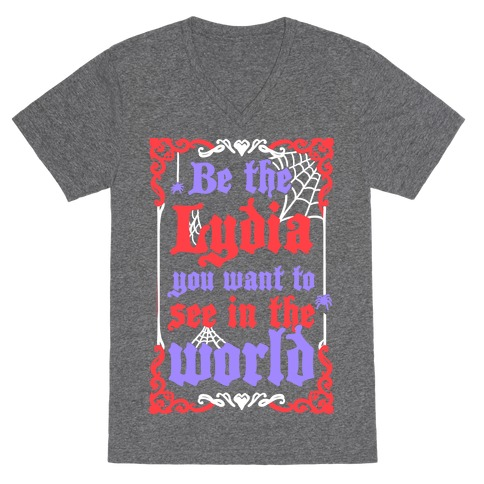 Be The Lydia You Want To See In The World V-Neck Tee Shirt