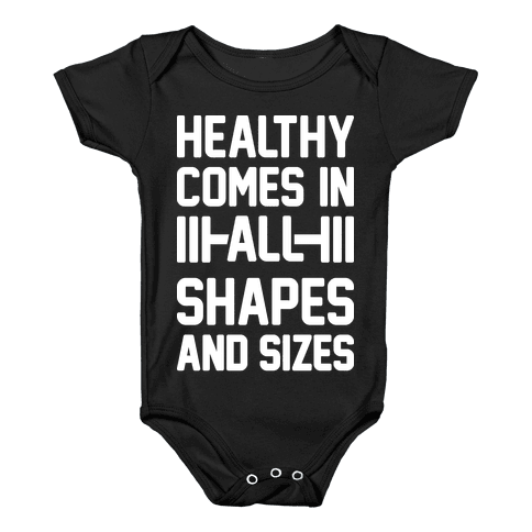 Healthy Comes In All Shapes And Sizes Baby Onesy