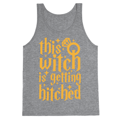 This Witch Is Getting Hitched Tank Top