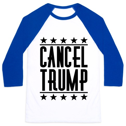 Cancel Trump Baseball Tee