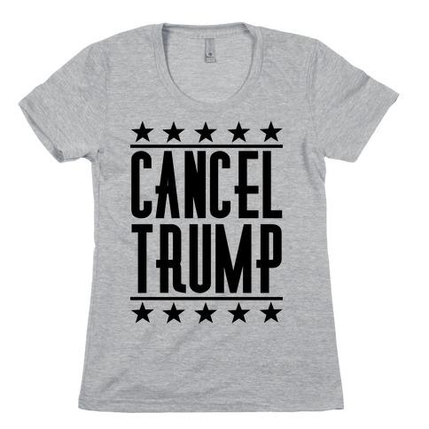Cancel Trump Womens T-Shirt