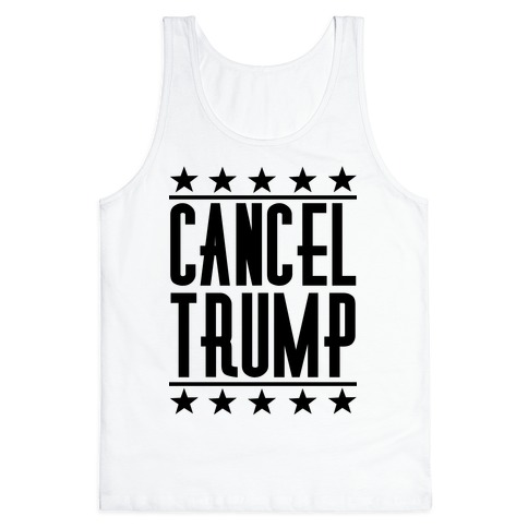 Cancel Trump Tank Top