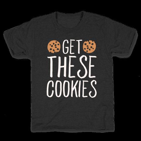 Get These Cookies Parody White Print Kids T-Shirt