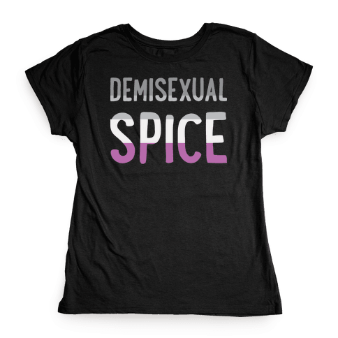 Demisexual Spice Womens T-Shirt