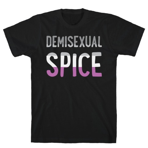 Demisexual Spice T-Shirt