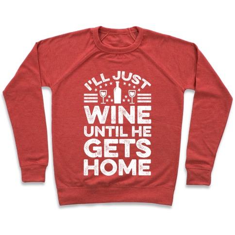 I'll Just Wine Pullover