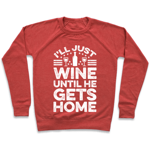I'll Just Wine Pullover