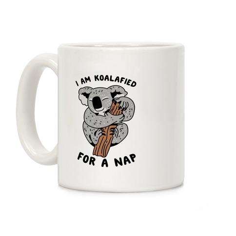 I Am Koalafied For a Nap Coffee Mug