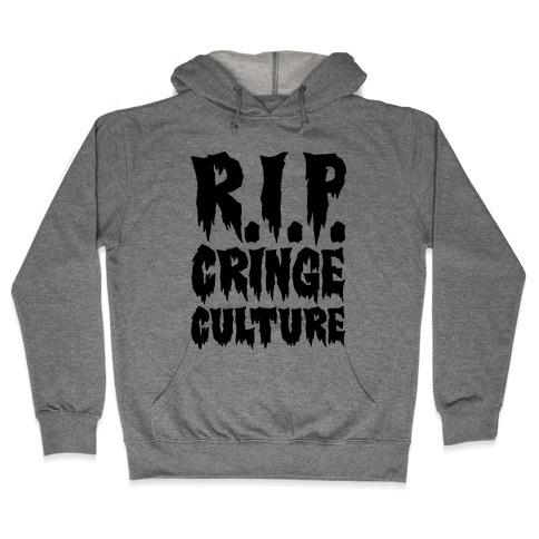 R.I.P. Cringe Culture Hooded Sweatshirt