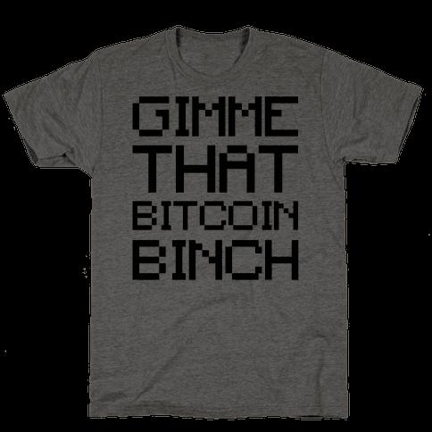 Gimme That Bitcoin Binch