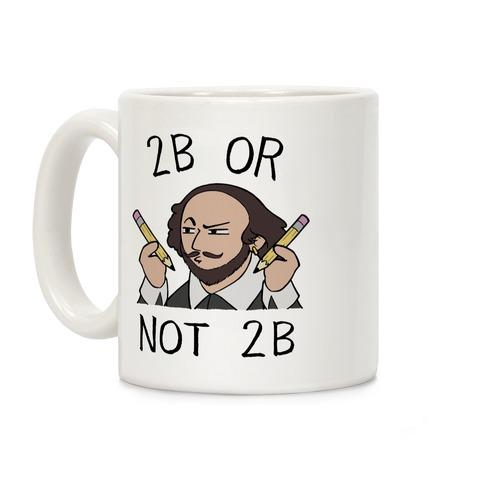 2B Or Not 2B Coffee Mug
