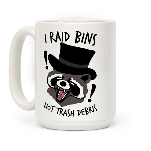 I Raid Bins Not Trash Debris Emo Raccoon Coffee Mug