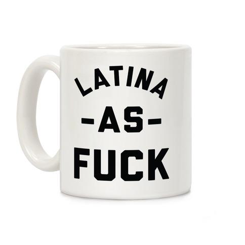 Latina as F*** Coffee Mug