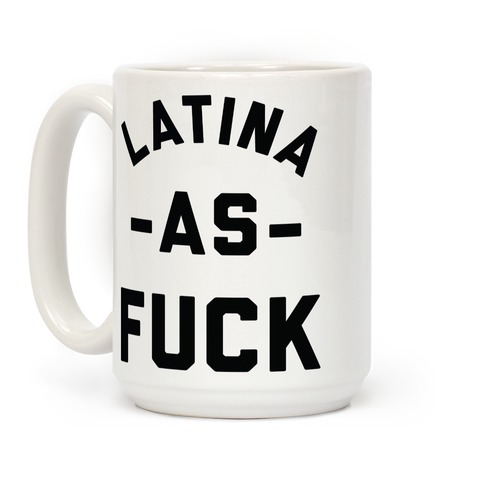 Latina as F*** Coffee Mug