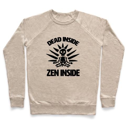 Dead Inside, Zen Inside Pullover